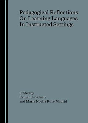 Pedagogical Reflections On Learning Languages In Instructed Settings PDF