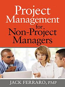 Project Management for Non Project Managers Book