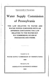 The Law Relating to Water and Water Power Companies: With an Appendix Containing the Law Relating to the Water Supply Commission, Rules of Procedure and Forms