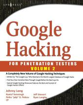 Google Hacking for Penetration Testers: Volume 2