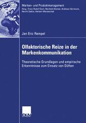 Olfaktorische Reize in der Markenkommunikation: Theoretische Grundlagen und empirische Erkenntnis zum Einsatz von Düften
