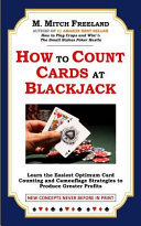 How to Count Cards at Blackjack  Learn the Easiest Optimum Card Counting and Camouflage Strategies to Produce Greater Profits PDF