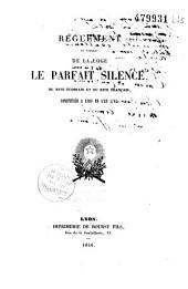Réglement et tableau de la loge le Parfait silence, du rite écossais et du rite français, constituée à Lyon en l'an 5763