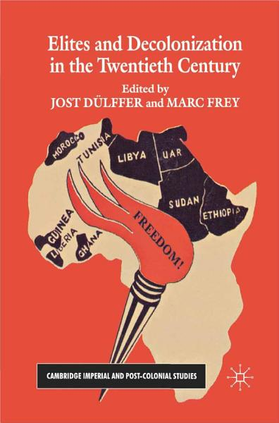 Elites and Decolonization in the Twentieth Century