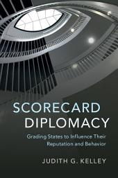 Scorecard Diplomacy: Grading States to Influence their Reputation and Behavior