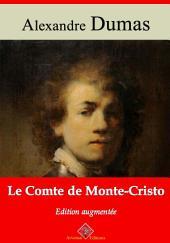 Le comte de Monte-Cristo: Nouvelle édition augmentée