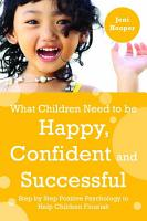 What Children Need to Be Happy  Confident and Successful PDF