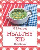 185 Healthy Kid Recipes