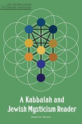 A Kabbalah and Jewish Mysticism Reader PDF