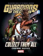 Guardians Of The Galaxy: Collect Them All Prose Novel