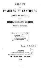 Choix de psaumes et cantiques anciens et nouveaux: suivi d'un recueil de chants religieux pour la jeunesse
