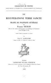 De recuperatione Terre Sancte: traité de politique générale .. Pub. d'après le manuscrit du Vatican par Ch.-V. Langlois
