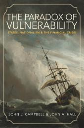 The Paradox of Vulnerability: States, Nationalism, and the Financial Crisis
