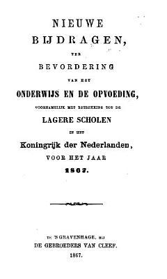 Nieuwe bijdragen ter bevordering van het onderwijs en de opvoeding  voornamelijk met betrekking tot de lagere scholen in het koningrijk der Nederlanden PDF