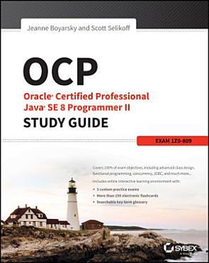 OCP  Oracle Certified Professional Java SE 8 Programmer II Study Guide PDF