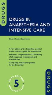 Drugs in Anaesthesia and Intensive Care: Edition 5