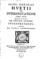 De interpretatione. Libri Duo: Quorum Prior Est, De Optimo Genere lnterpretandi: Alter De Claris Interpreteribus