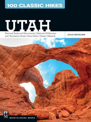 100 Classic Hikes  Utah PDF