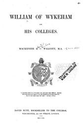 William of Wykeham and His Colleges