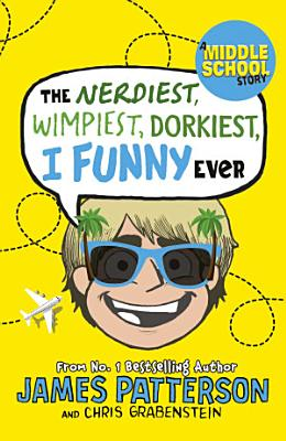 The Nerdiest  Wimpiest  Dorkiest I Funny Ever PDF