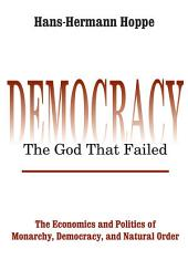 Democracy – The God That Failed: The Economics and Politics of Monarchy, Democracy and Natural Order