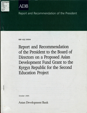 Report and Recommendation of the President to the Board of Directors on a Proposed Asian Development Fund Grant to the Kyrgyz Republic for the Second Education Project PDF