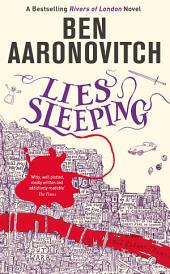 Lies Sleeping: The Seventh Rivers of London novel