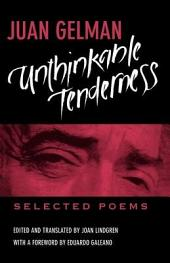 Unthinkable Tenderness: Selected Poems