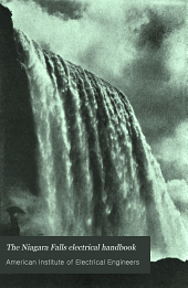 The Niagara Falls electrical handbook: being a guide for visitors from abroad attending the International electrical congress, St. Louis, Mo., September, 1904
