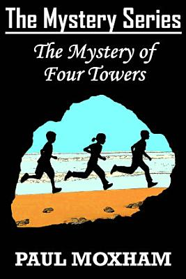 The Mystery of Four Towers  The Mystery Series Book 7