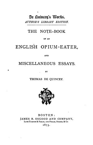 The Note book of an English Opium eater  and Miscellaneous Essays