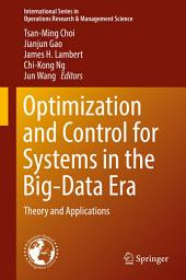 Optimization and Control for Systems in the Big-Data Era: Theory and Applications