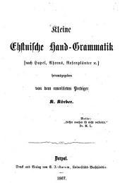 Kleine Ehstnische Hand-Grammatik [nach Hupel, Ahrens, Rosenplänter] Herausgegeben von dem emeritirten Prediger