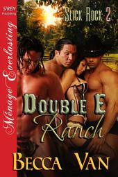 Double E Ranch [Slick Rock 2]