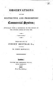 Observations on the Restrictive and Prohibitory Commercial System: Especially with a Reference to the Decree of the Spanish Cortes of July 1820 : from the Mss. of Jeremy Bentham, Esq