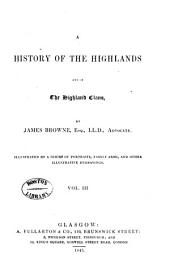 A History of the Highlands and of the Highland Clans: Volume 3