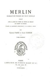 Merlin, roman en prose du XIIIe siècle: Volume1