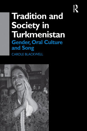 Tradition and Society in Turkmenistan PDF