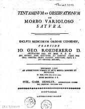 Tentaminum et observationum de morbo varioloso satura: Volume 1