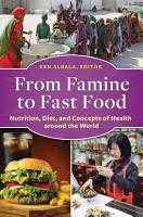 From Famine to Fast Food  Nutrition  Diet  and Concepts of Health around the World PDF