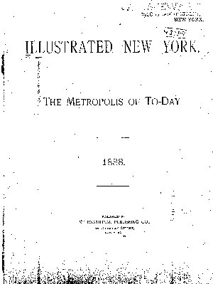ILLUSTRATED NEW YORK  THE METROPOLIS OF TO DAY  1888  PDF