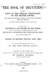 The Book of Dignities: Containing Lists of the Official Personages of the British Empire ... Together with the Sovereigns and Rulers of the World ... The Orders of Knighthood of the United Kingdom and India ... Founded on Beatson's Political Index (1806); Re-modelled and Brought Down to 1851