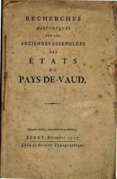 Recherches historiques sur les anciennes assemblées des Etats du Pays-de-Vaud