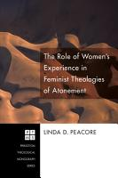 The Role of Women s Experience in Feminist Theologies of Atonement PDF