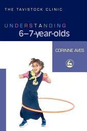 Understanding 6-7-Year-Olds