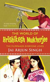 The World of Hrishikesh Mukherjee: The Filmmaker Everyone Loves