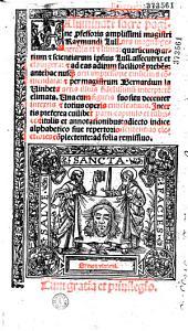 Illuminati sacre pagine p[ro]fessoris amplissimi magistri Raymundi Lull Ars magna, generalis et vltima, quaru[m]cunq[ue] artium [et] scientiarum ipsius Lull assecutrix et clauigera, [et] ad eas aditum faciliore[m] prebe[n]s: antehac nusq[uam] arti impressorie emu[n]ctius co[m]mendata, [et] per magistrum Bernardum la Vinheta artis illius fidelissimu[m] interprete[m] elimata, vna cum figuris suo situ decenter intextis [et] totius operis enucleatiuis ...