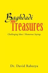 Baghdadi Treasures: Challenging Ideas / Humorous Sayings