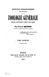 Histoire philosophique des progrès de la Zoologie Générale: depuis l'antiquité jusqu'à nos jours