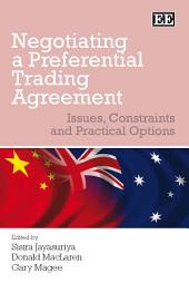 Negotiating a Preferential Trading Agreement: Issues, Constraints and Practical Options